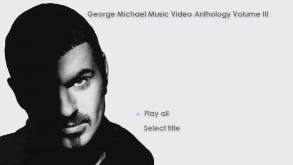 George Michael Music Video Anthology Vol. III MENU Page 1 of 5