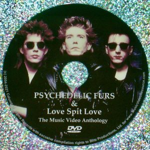 PSYCHEDELIC FURS and Love Spit Love & Live in 1986 The Music Video Anthology DVD
