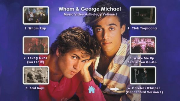 WHAM! and George Michael Music Video Anthology Vol. I MENU Page 2 of 5