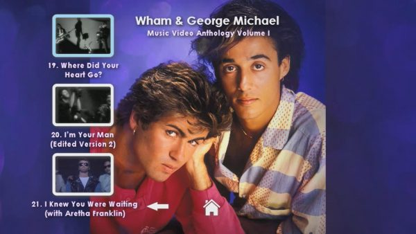 WHAM! and George Michael Music Video Anthology Vol. I MENU Page 5 of 5