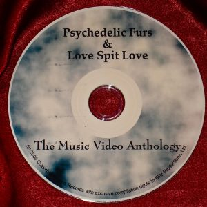 Psychedelic Furs / Love Spit Love Music Video Anthology & Live (1 Hr. 45 Mins.)