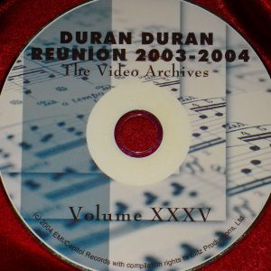 DURAN DURAN VIDEO ARCHIVES  REUNION – VOLUME XXXV 2003-2004