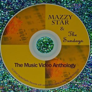 Mazzy Star & The Sundays Music Video Anthology (45 Mins.)
