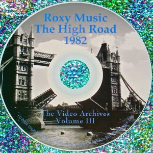 Roxy Music (Bryan Ferry): The High Road Live Concert 1982 Video Archives Volume III