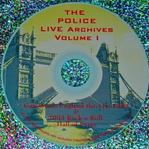 The Police LIVE Video Archives (Gateshead, England the 31st of July 1982) Volume I