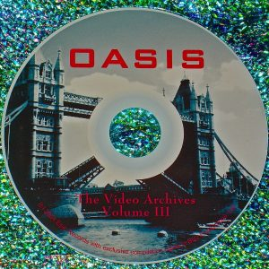 Oasis The Video Archives 2007-2008 Volume III