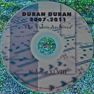 DURAN DURAN - The Video Archives VOLUME XLVIII 2007-2011