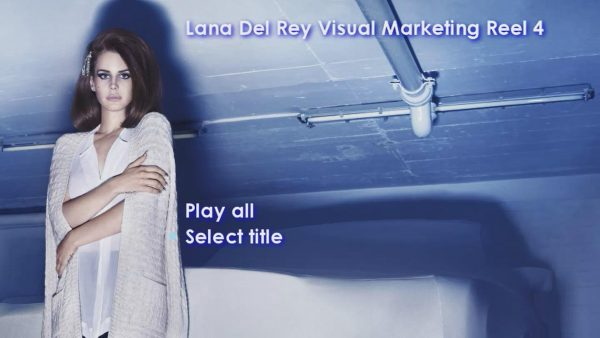 LANA DEL REY Music Video Reel Disc 4-Menu Page 1