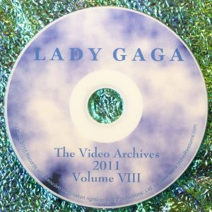 Lady GaGa The Video Archives (for the year 2011) Volume VIII