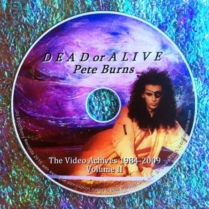 Dead or Alive / Pete Burns The Video Archives 1984-2009 Volume II