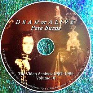 Dead or Alive / Pete Burns The Video Archives 1987-1989 Volume III