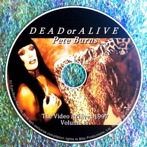 Dead or Alive / Pete Burns The Video Archives 1997	Volume IV